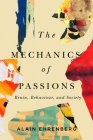 The Mechanics of Passion: Brain, Behaviour, and Society Cover Image