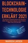 Blockchain-Technologie Erklärt 2021: Das ultimative Anfängerhandbuch über Blockchain Wallet, Mining, Bitcoin, Ethereum, Litecoin, Monero, Ripple, Dash Cover Image