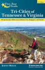 Five-Star Trails: Tri-Cities of Tennessee & Virginia: 40 Spectacular Hikes Near Johnson City, Kingsport, and Bristol Cover Image