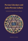 Persian Literature and Judeo-Persian Culture: Collected Writings of Sorour S. Soroudi (Ilex Foundation #3) Cover Image