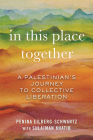 In This Place Together: A Palestinian's Journey to Collective Liberation Cover Image