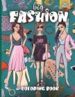 Big Fashion Coloring Book: Cute fashion coloring book for girls and teens, amazing pages with fun designs style and adorable outfits. Cover Image