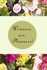 Winners are planners!: Goal Getter Daily Planner, Journal, Undated Daily Productivity Planner, Agenda, Organizer Cover Image