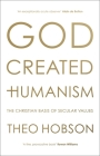 God Created Humanism: The Christian Basis of Secular Values Cover Image