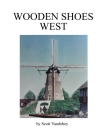 Wooden Shoes West: A Saga of John Henry Vandehey Cover Image