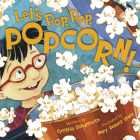 Let's Pop, Pop, Popcorn! Cover Image