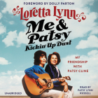 Me & Patsy Kickin' Up Dust: My Friendship with Patsy Cline Cover Image
