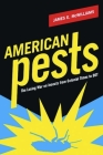 American Pests: The Losing War on Insects from Colonial Times to DDT Cover Image