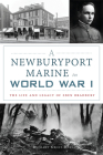 A Newburyport Marine in World War I: The Life and Legacy of Eben Bradbury Cover Image