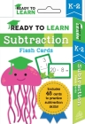 Ready to Learn: K–2 Subtraction Flash Cards Cover Image