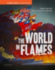 The World in Flames: A World War II Sourcebook Cover Image