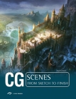 CG Scenes from Sketch to Finish Cover Image