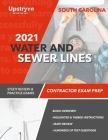 2021 South Carolina Water and Sewer Lines Contractor Exam Prep: Study Review & Practice Exams Cover Image