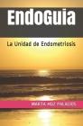 EndoGuia: La Unidad de Endometriosis Cover Image