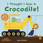 I Thought I Saw A Crocodile! Cover Image