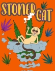 Stoner Cat: Psychedelic Relaxation Coloring Book for Cat Lovers and Adults Cover Image