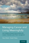 Managing Cancer and Living Meaningfully: An Evidence-Based Intervention for Cancer Patients and Their Caregivers Cover Image