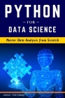 Python for Data Science: Master Data Analysis from Scratch, with Business Analytics Tools and Step-by-Step techniques for Beginners. The Future Cover Image