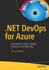 .Net Devops for Azure: A Developer's Guide to Devops Architecture the Right Way Cover Image