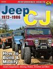 Jeep Cj 1972-1986: How to Build and Modify Cover Image