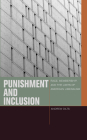 Punishment and Inclusion: Race, Membership, and the Limits of American Liberalism (Just Ideas: Transformative Ideals of Justice in Ethical and Political Thought) Cover Image