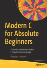 Modern C for Absolute Beginners: A Friendly Introduction to the C Programming Language Cover Image