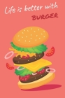 Life is Better with Burger: To Do List Prioritize Task with Level of Important, Pocket Size Notebook to Track Your Tasks, Burger Lover Edition Cover Image