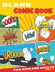 Blank Comic Book for Kids and Adults: Amazing Blank Comic Book 8.5 X 11 Inches Large Format Pages - Fun And Unique Templates, Sketchbook, Super Hero C Cover Image