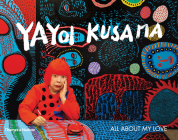 Yayoi Kusama: All About My Love Cover Image
