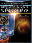 We Shall Sing Our Wednesdays: an illustrated poem Cover Image