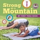 Strong as a Mountain (My First Yoga Book) (MY FIRST BOOK OF) Cover Image