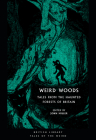 Weird Woods: Tales from the Haunted Forests of Britain (Tales of the Weird) Cover Image