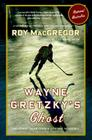 Wayne Gretzky's Ghost: And Other Tales from a Lifetime in Hockey Cover Image