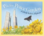 P Is for Peace Garden: A North Dakota Alphabet (Discover America State by State) Cover Image