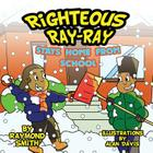 Righteous Ray-Ray Stays Home From School Cover Image
