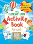 The Great Big Activity Book For Kids: (Ages 8-10) 150 pages of mazes, connect-the-dots, writing prompts, coloring pages, and more! Cover Image