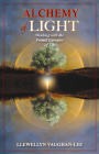 Alchemy of Light: Working with the Primal Energies of Life Cover Image