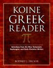 Koine Greek Reader: Selections from the New Testament, Septuagint, and Early Christian Writers Cover Image