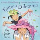 Emma Dilemma: Big Sister Poems Cover Image