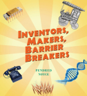 Inventors, Makers, Barrier Breakers Cover Image