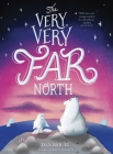 The Very, Very Far North Cover Image