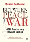 Between Peace and War: The Nature of International Crisis: 40th Anniversary Edition Cover Image