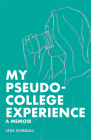 My Pseudo-College Experience Cover Image