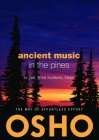 Ancient Music in the Pines: In Zen, Mind Suddenly Stops [With CD (Audio)] Cover Image