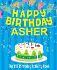 Happy Birthday Asher: The Big Birthday Activity Book: Personalized Books for Kids Cover Image