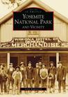 Yosemite National Park and Vicinity (Images of America (Arcadia Publishing)) Cover Image