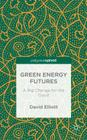 Green Energy Futures: A Big Change for the Good Cover Image