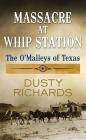 Massacre at Whip Station Cover Image