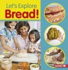 Let's Explore Bread! Cover Image