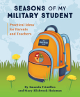 Seasons of My Military Student: Practical Ideas for Parents and Teachers Cover Image